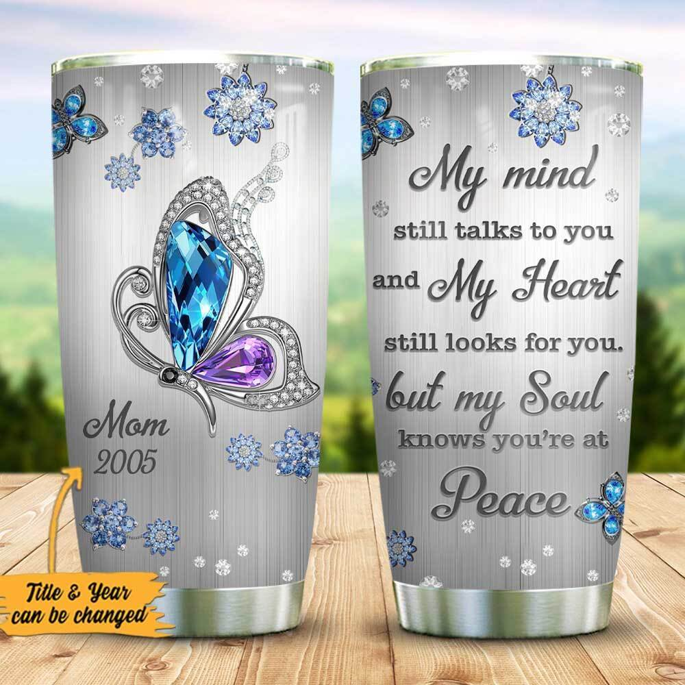 Personalized customize butterfly memory my mind still talks to you tumbler 2