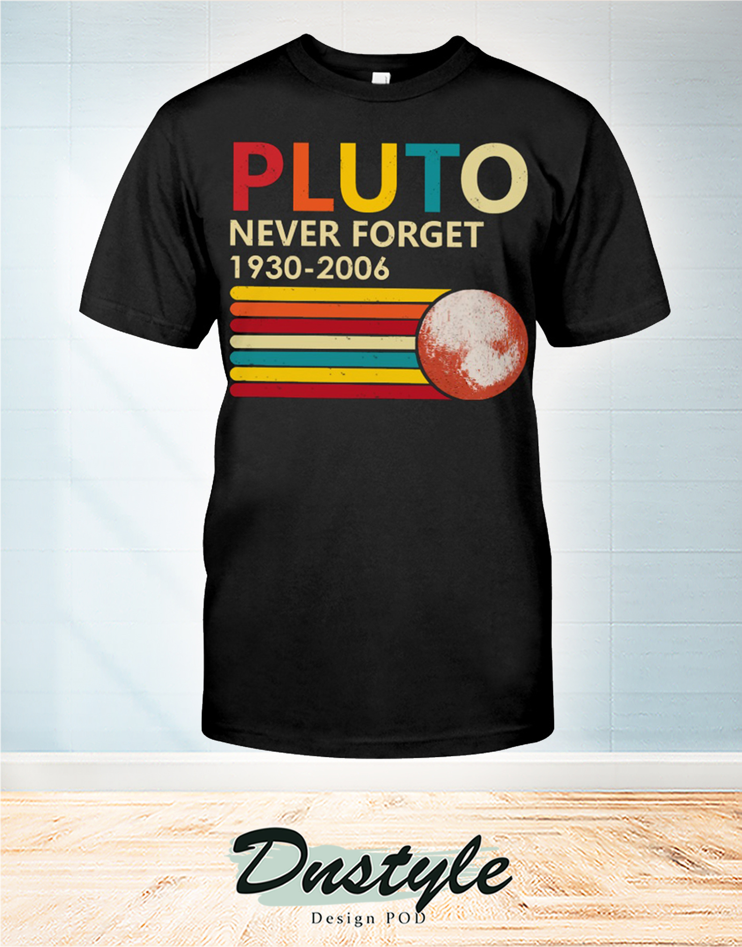 Pluto never forget 1930 - 2006 t-shirt