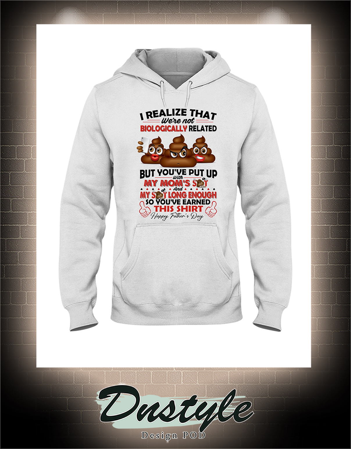 Poop I realize that we're not biologically related hoodie