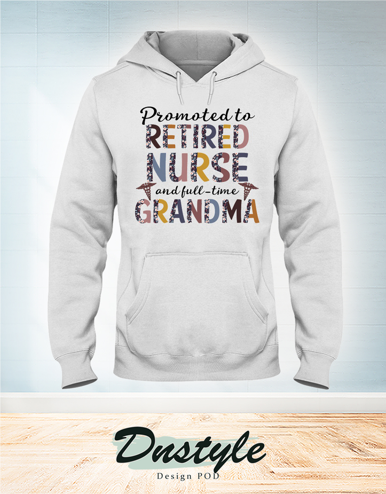 Promoted to retired nurse and full time grandma hoodie