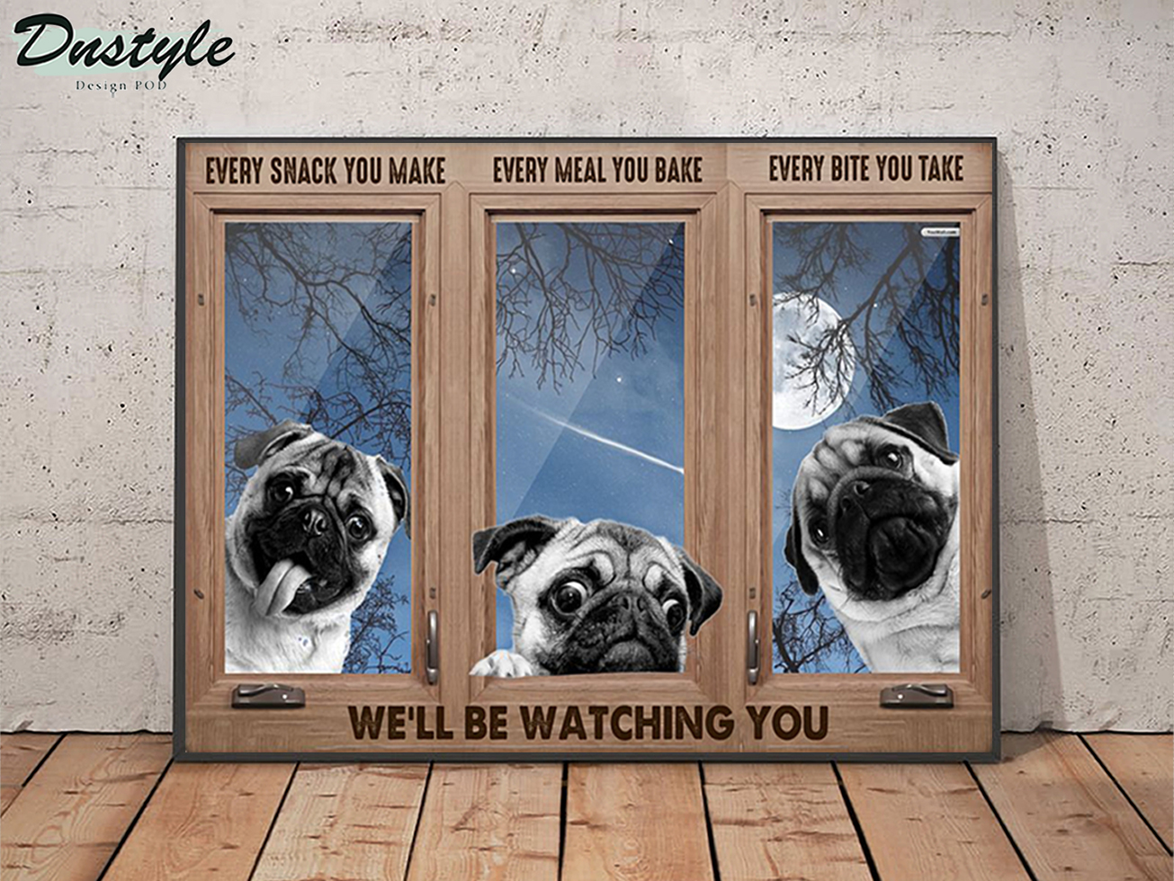 Pug every snack you make poster A3