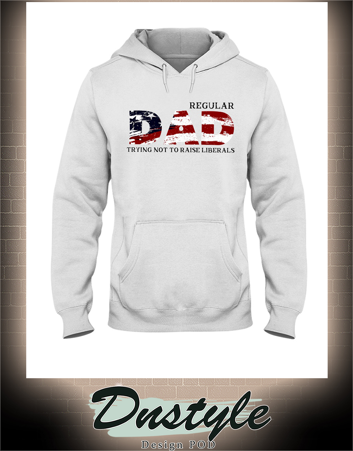 Regular dad trying not to raise liberals hoodie