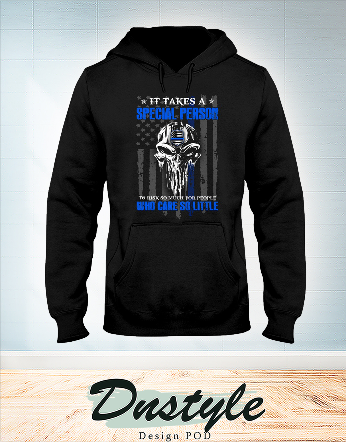 Skull Police it take a special person to risk so much for people who care so little hoodie