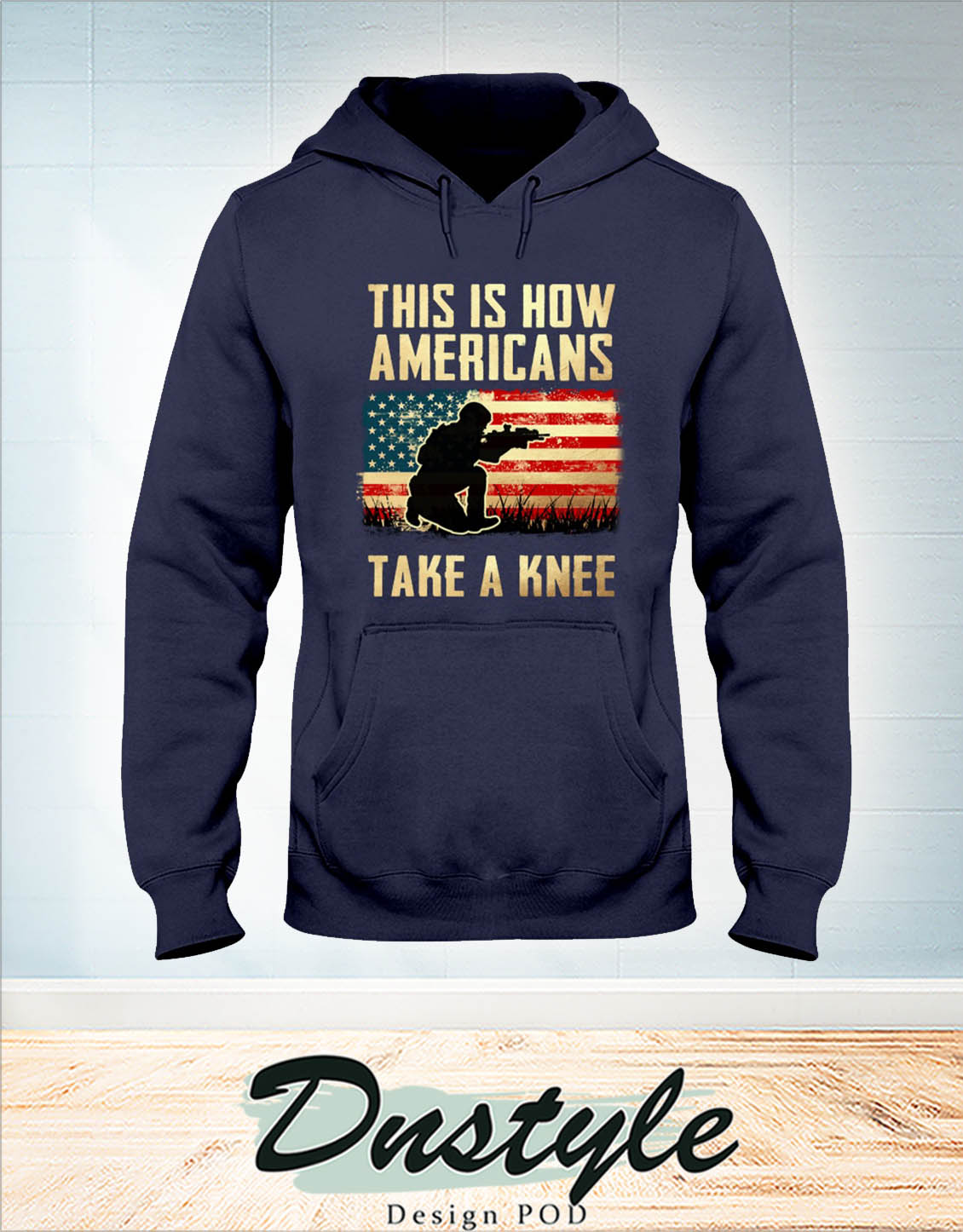 Soldier this is how americans take a knee american flag hoodie