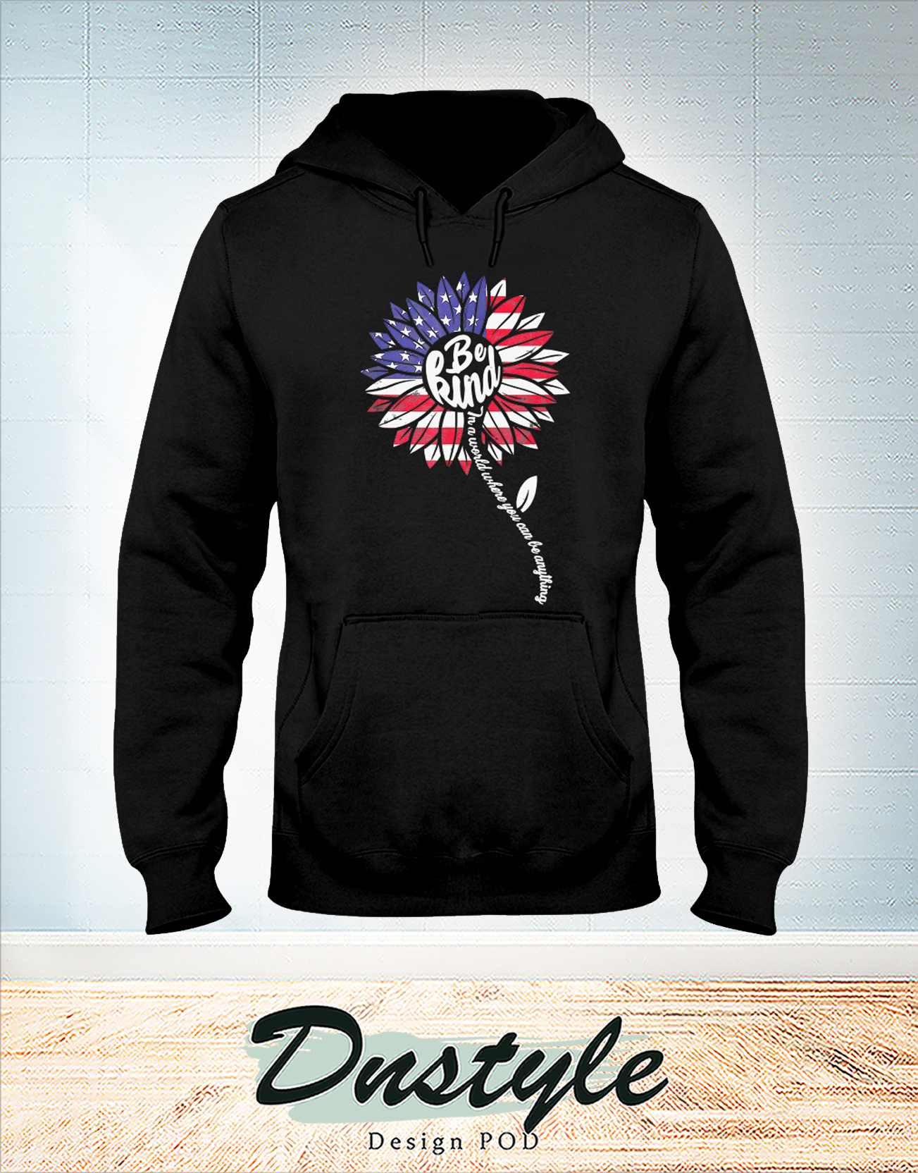 Sunflower be kind american flag 4th of July hoodie