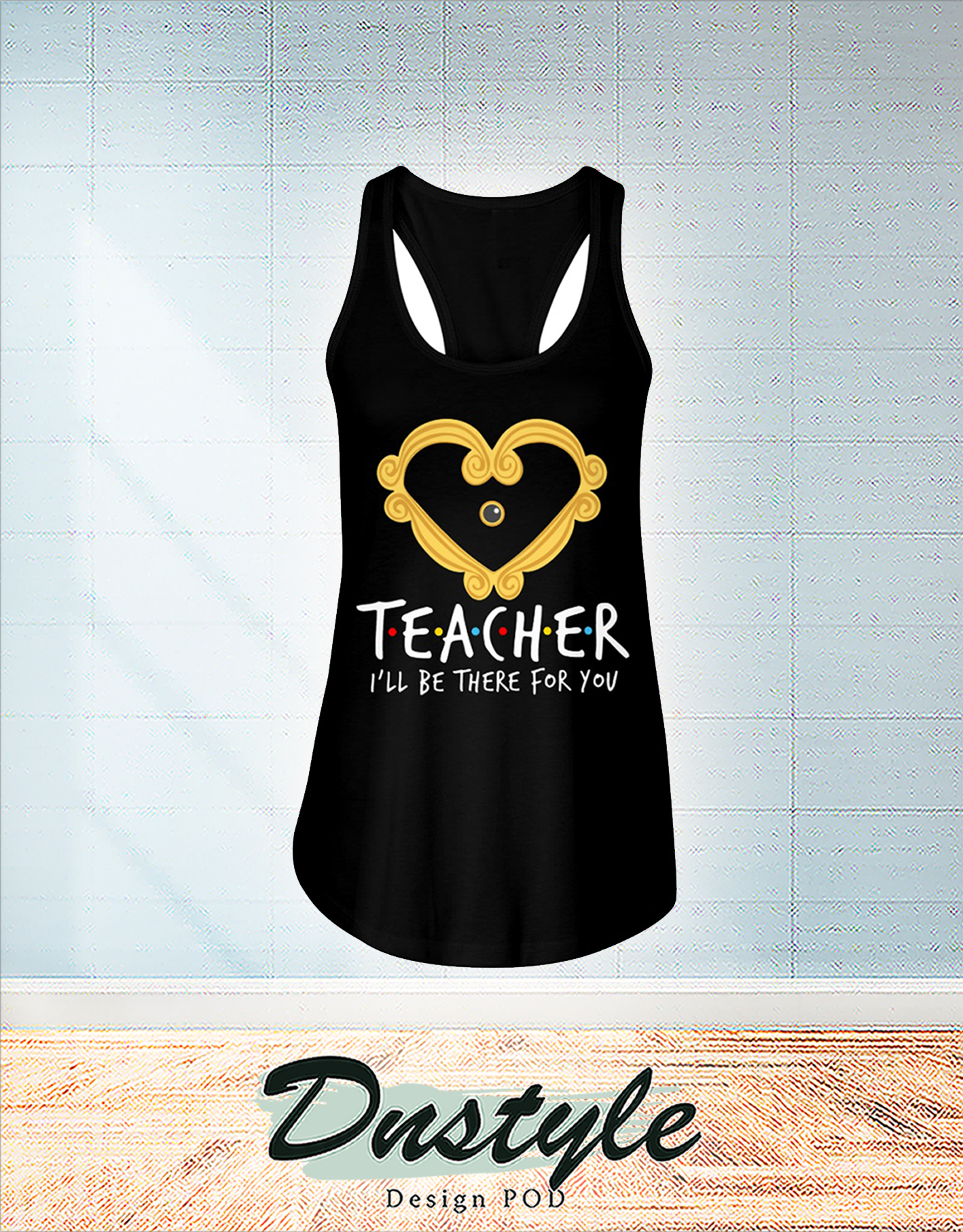 Teacher heart frame I'll be there for you flowy tank