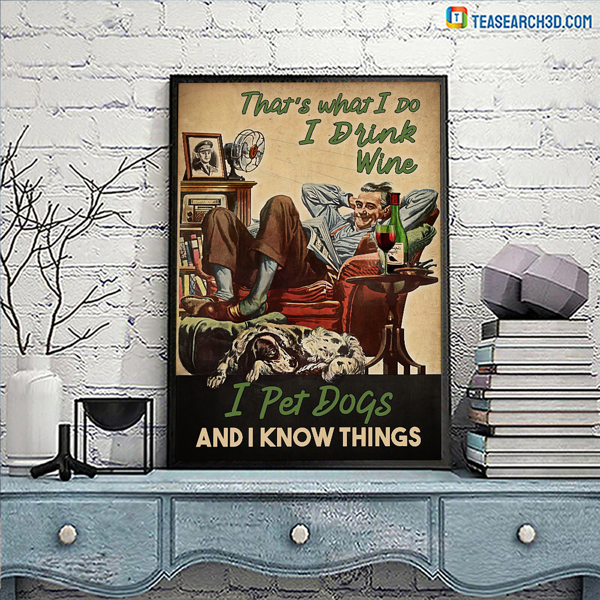 That's what I do I drink wine I pet dogs and I know things poster A2