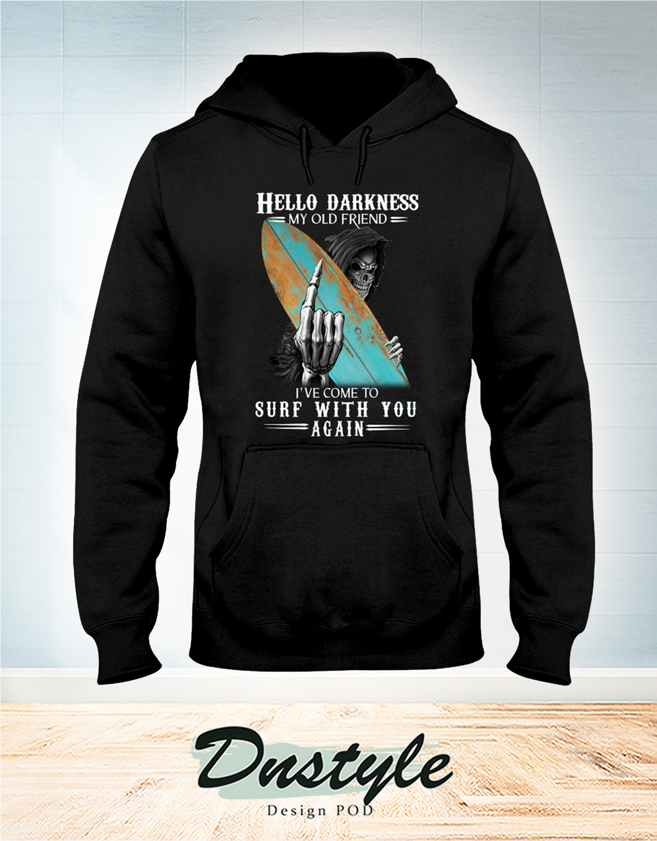 The Grim Reaper hello darkness my old friend I've come to surf with you again hoodie