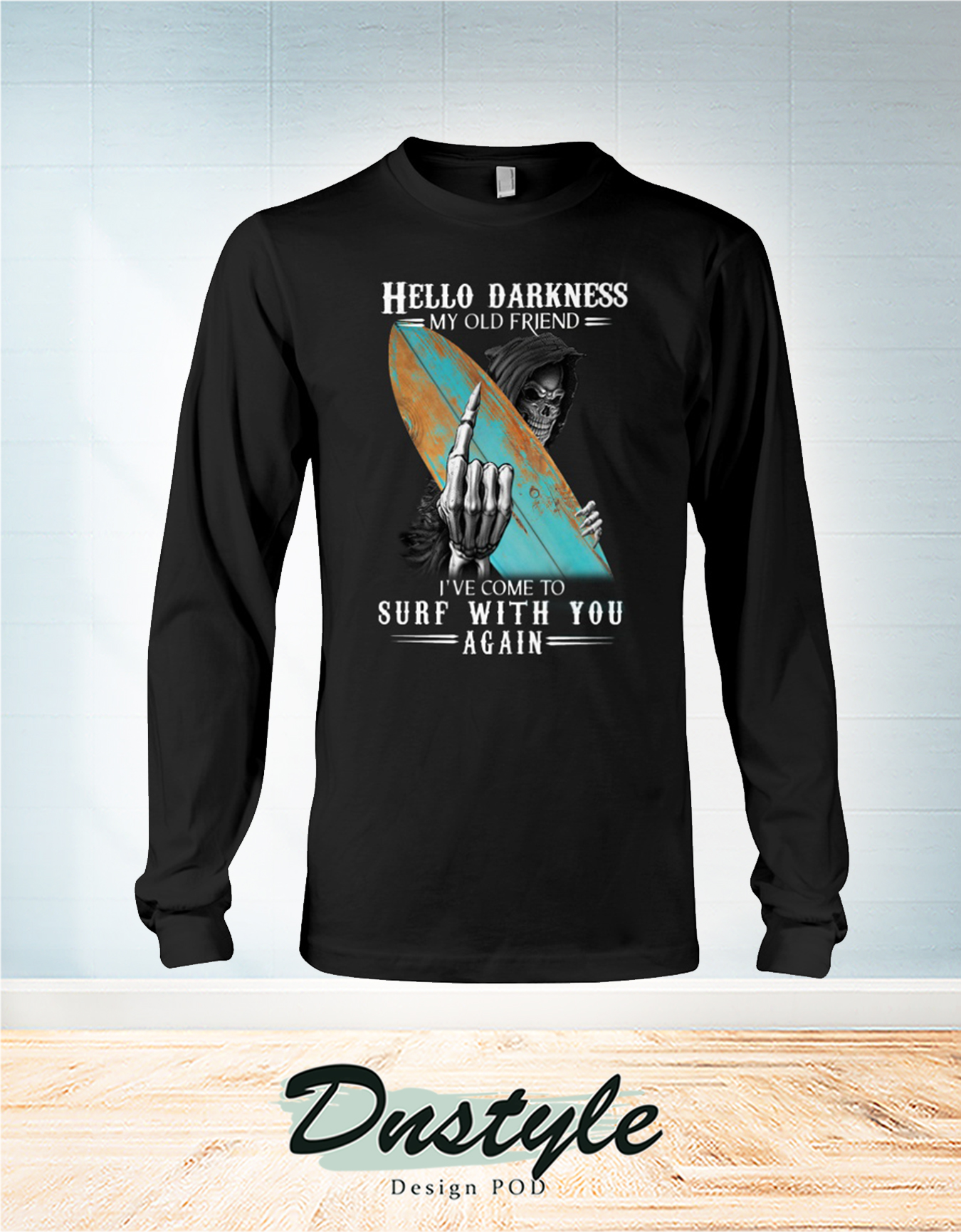 The Grim Reaper hello darkness my old friend I've come to surf with you again long sleeve