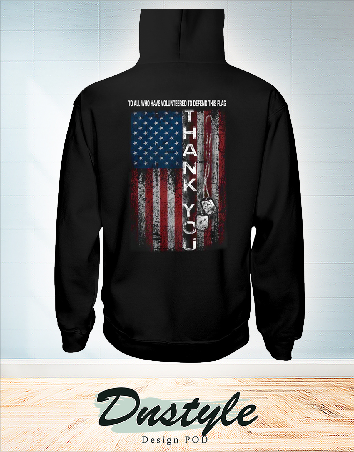 To all who have volunteered to defend this flag hoodie