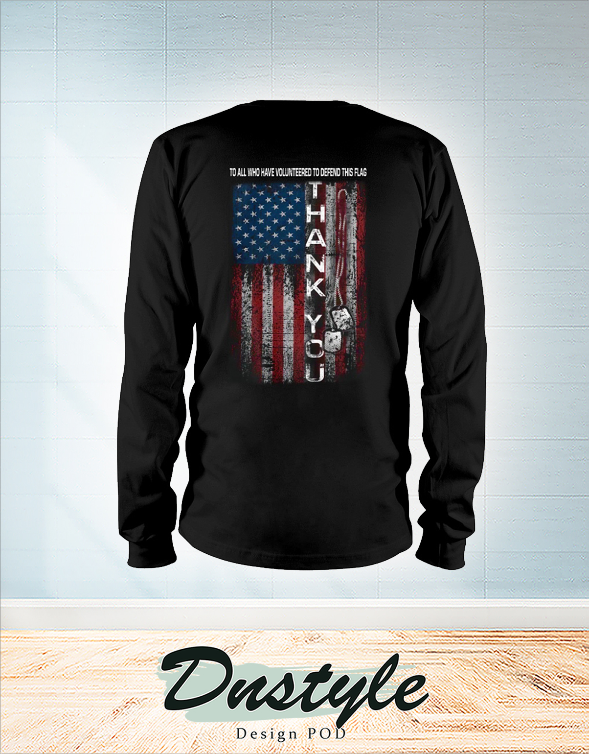 To all who have volunteered to defend this flag long sleeve