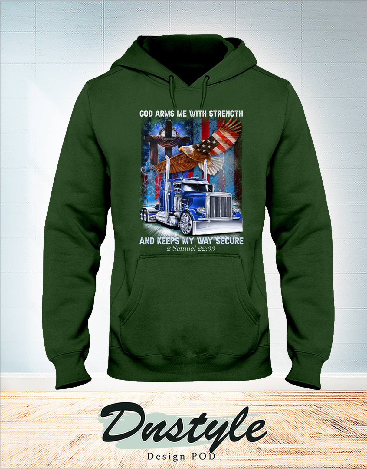 Trucker god arms me with strength and keeps my way secure hoodie