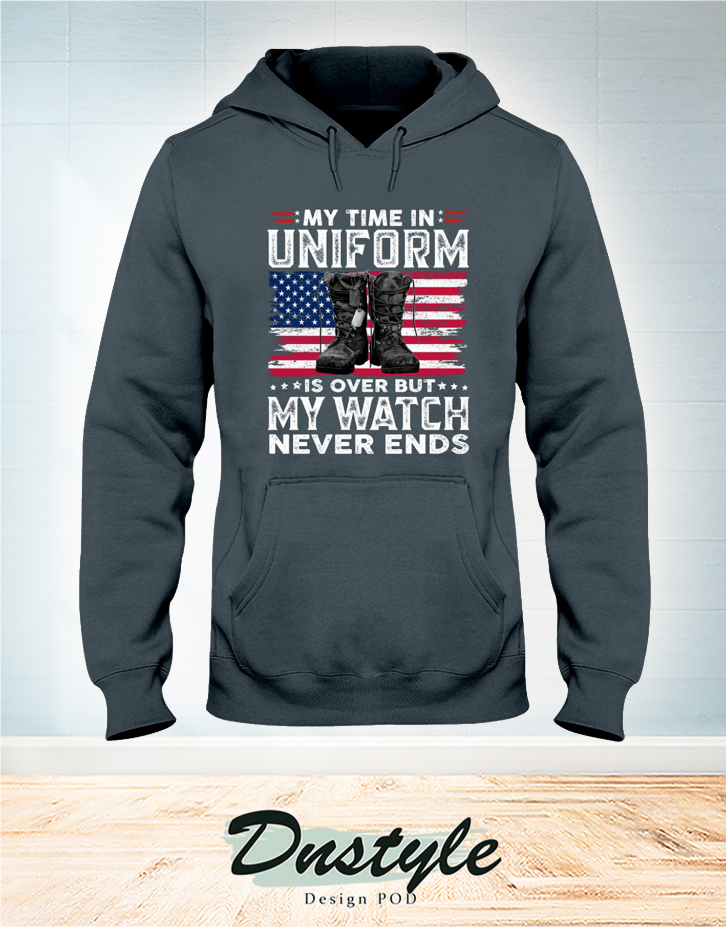 Veteran boots my time in uniform is over but my watch never ends hoodie