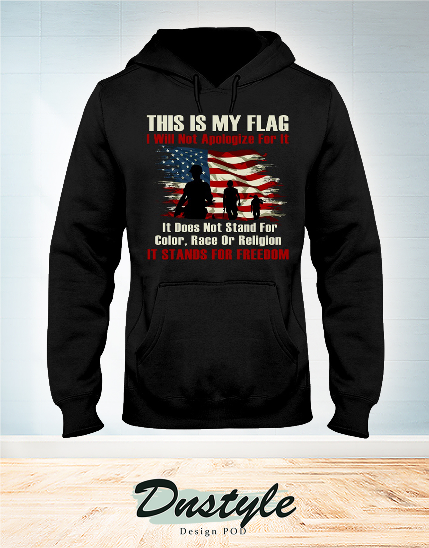 Veteran this is my flag I will not apologize for it hoodie