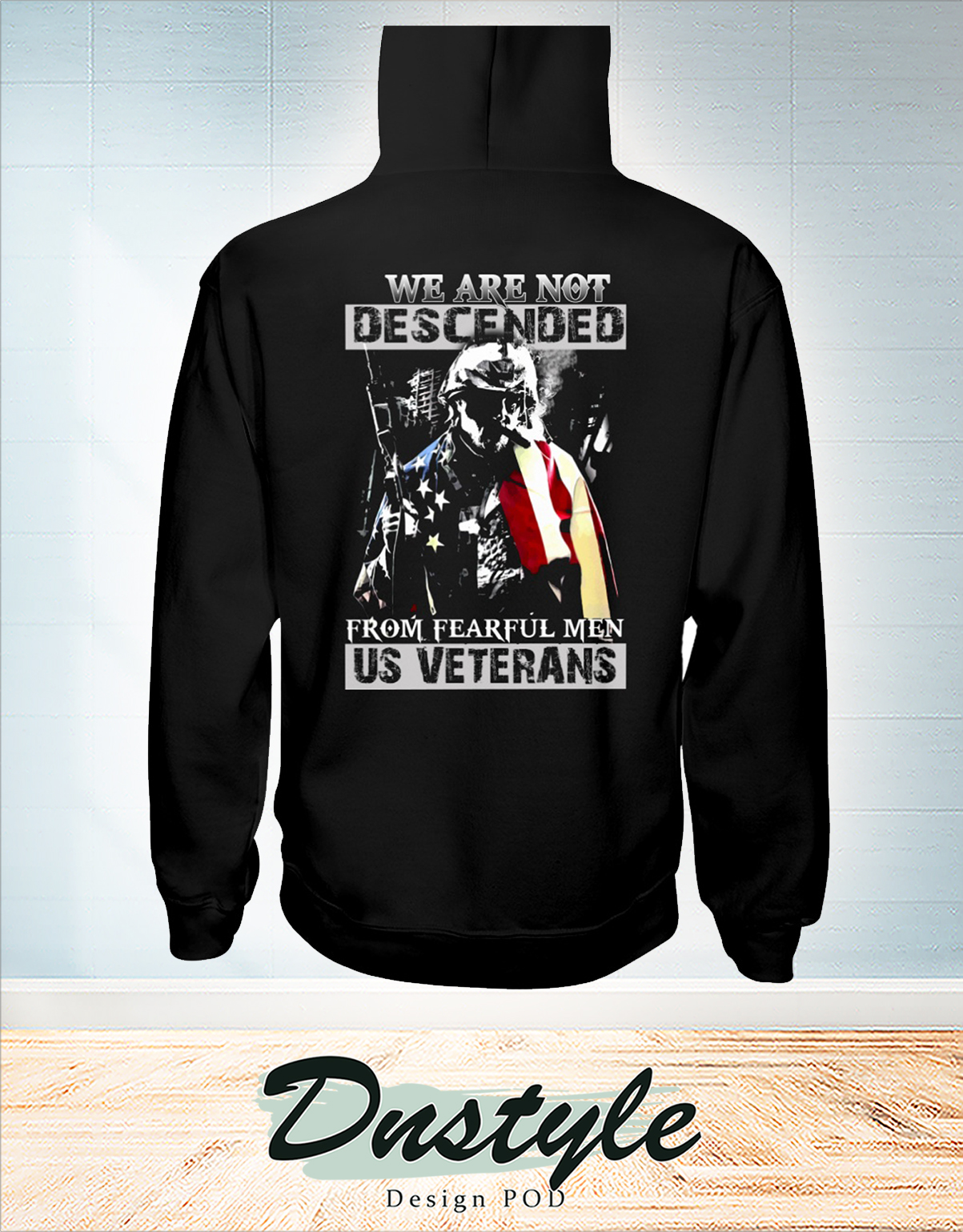 We are not descended from fearful men US veterans hoodie