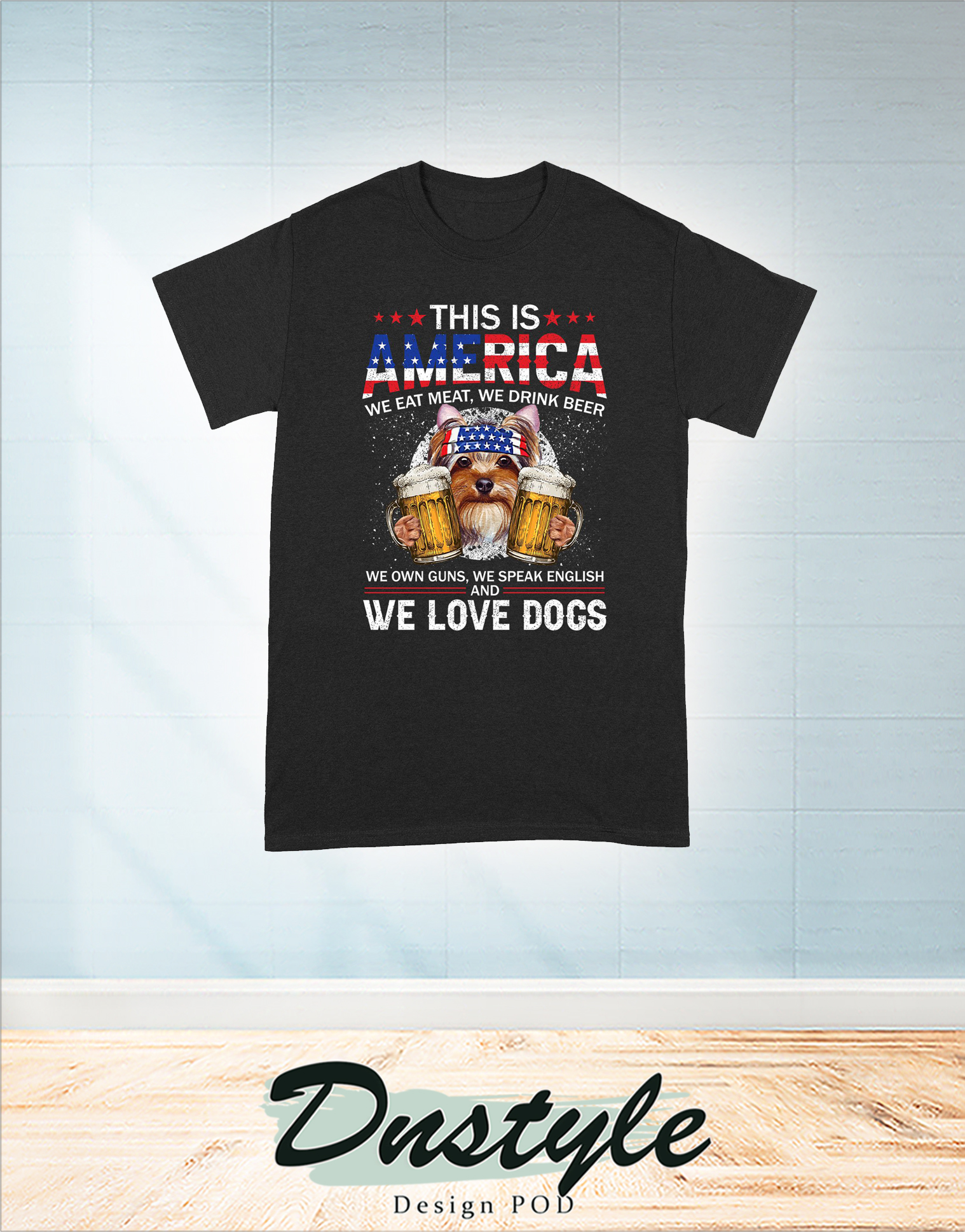 Yorkshire terrier this is america we eat meat we drink bear we own guns 4th of july t-shirt 1