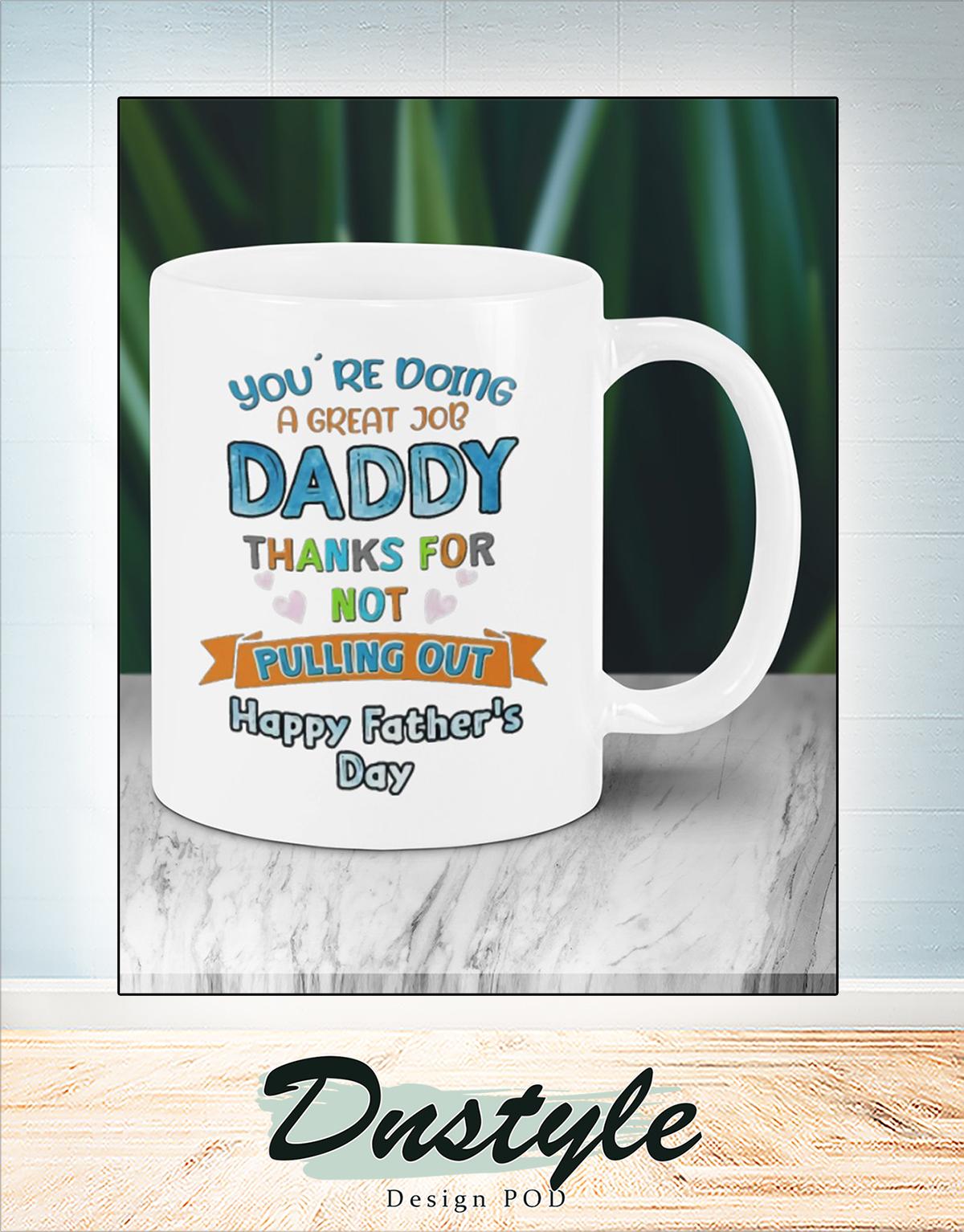 You're doing a great job daddy mug 1