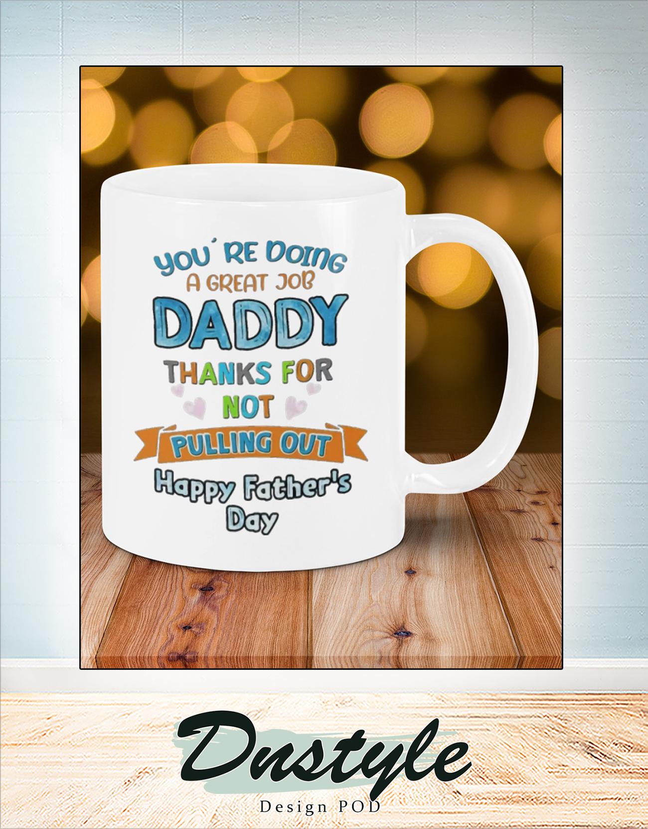 You're doing a great job daddy mug 2