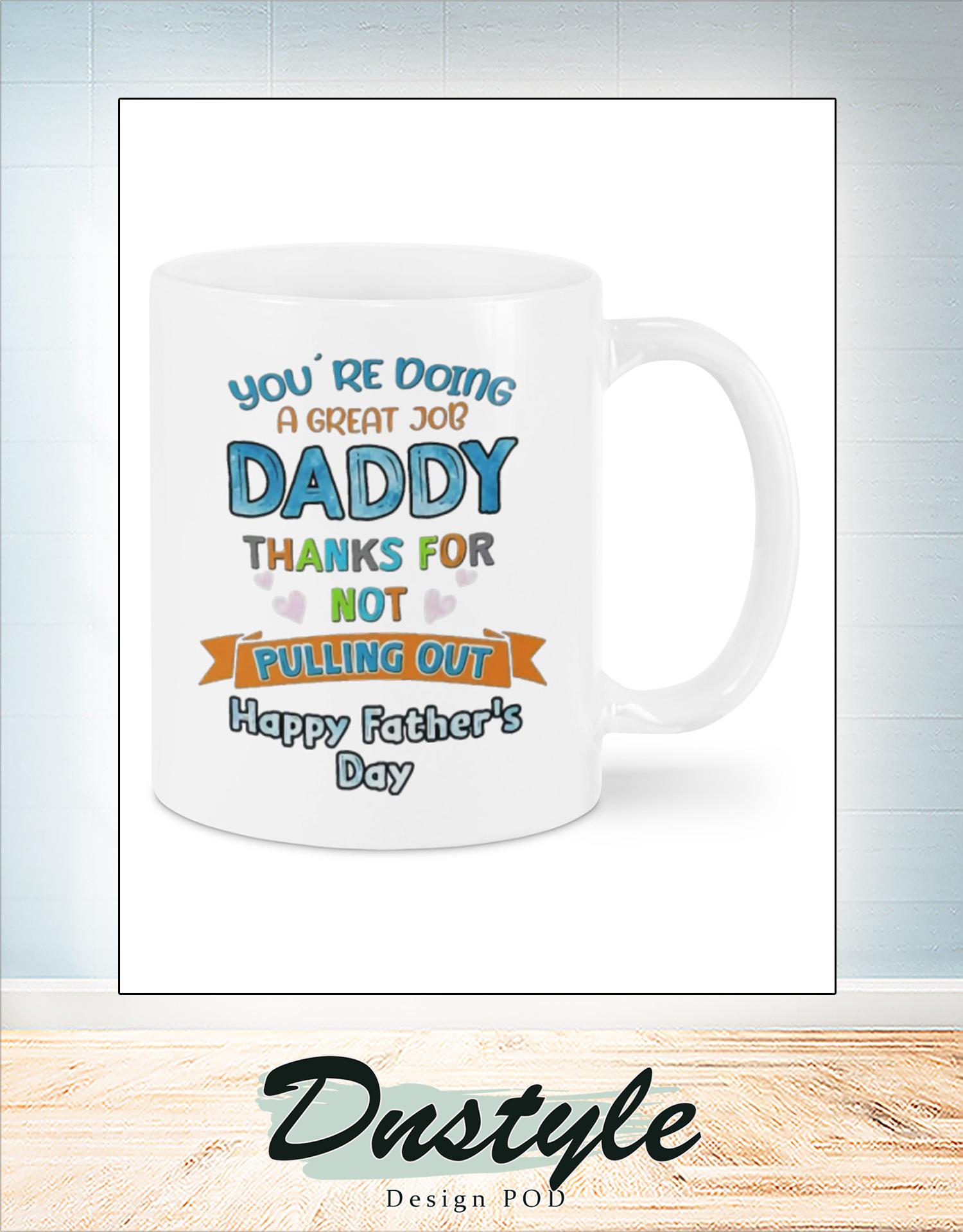 You're doing a great job daddy mug