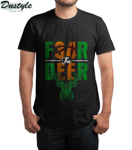 Fear deer milwaukee basketball and hunting t-shirt