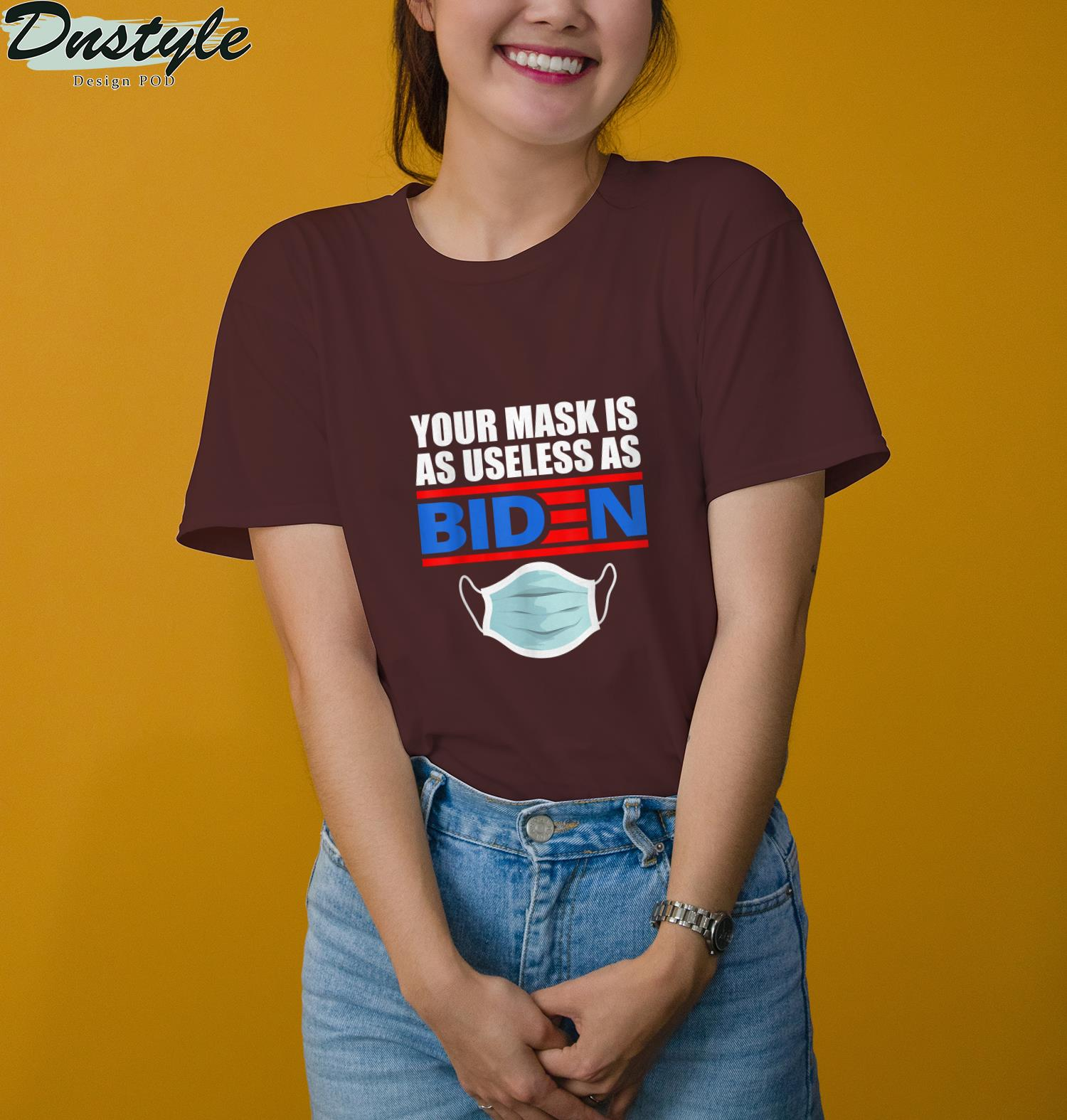 Your Mask Is As Useless As Biden T-Shirt 1