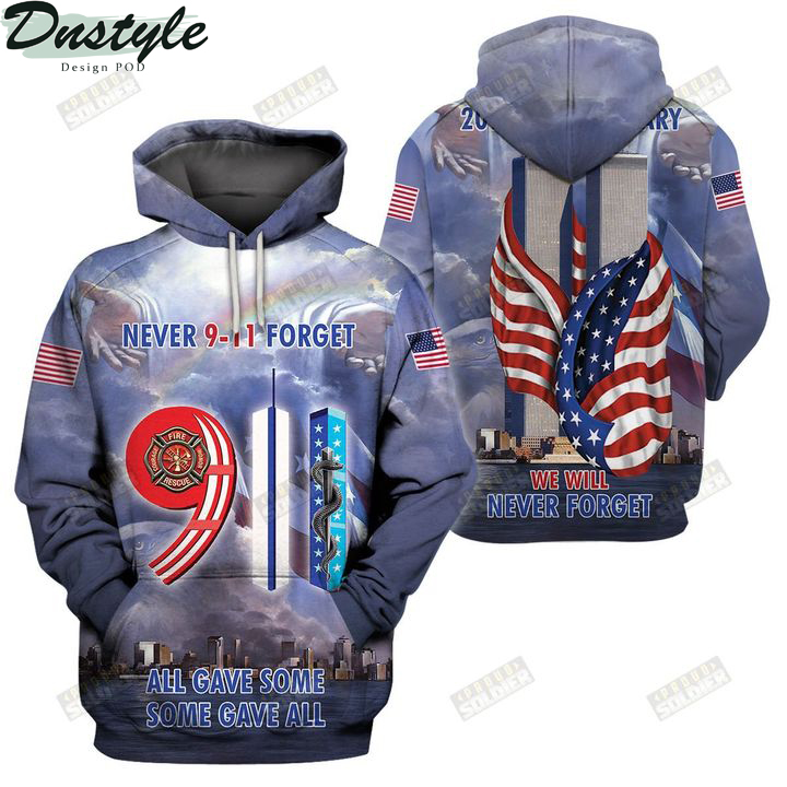 9 11 never forget all gave some some gave all 3d all over printed hoodie