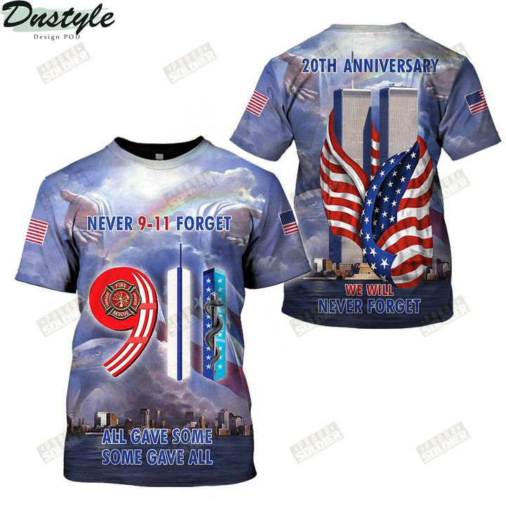 9 11 never forget all gave some some gave all 3d all over printed shirt