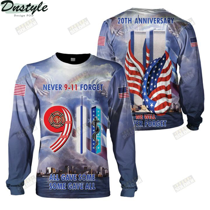 9 11 never forget all gave some some gave all 3d all over printed sweatshirt