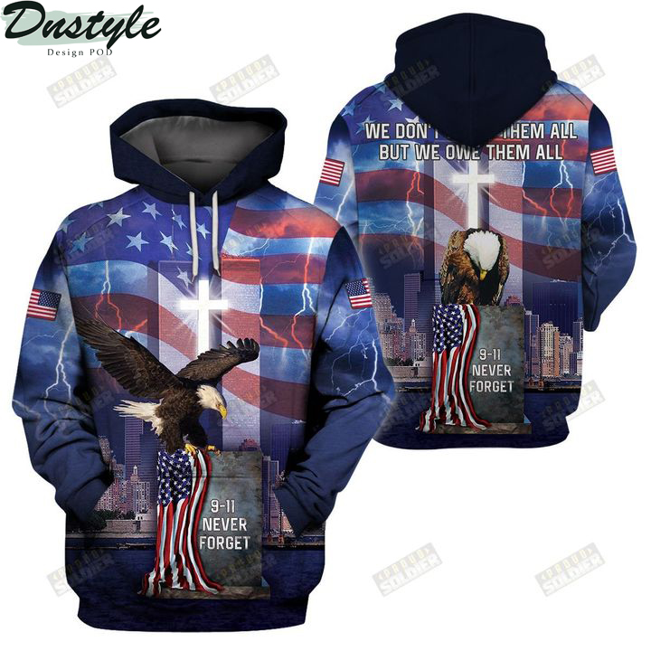 9 11 never forget we don't know them all but we own them all 3d all over printed hoodie