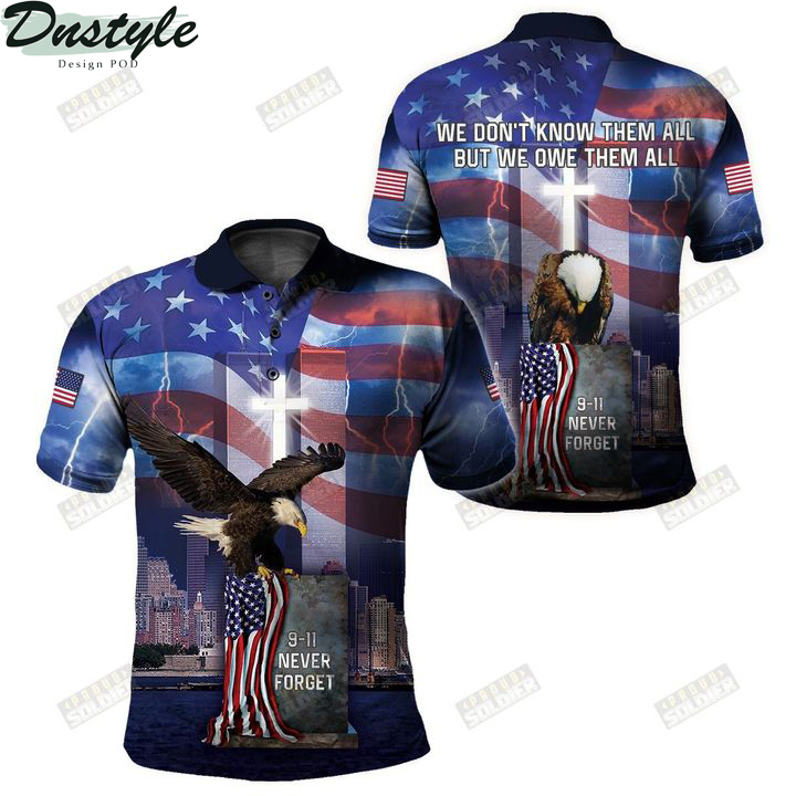 9 11 never forget we don't know them all but we own them all 3d all over printed polo