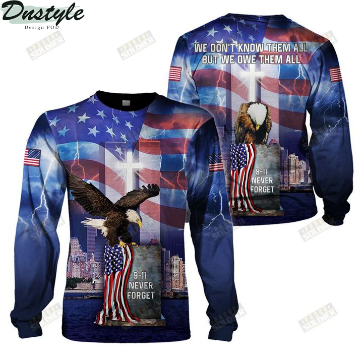 9 11 never forget we don't know them all but we own them all 3d all over printed sweatshirt