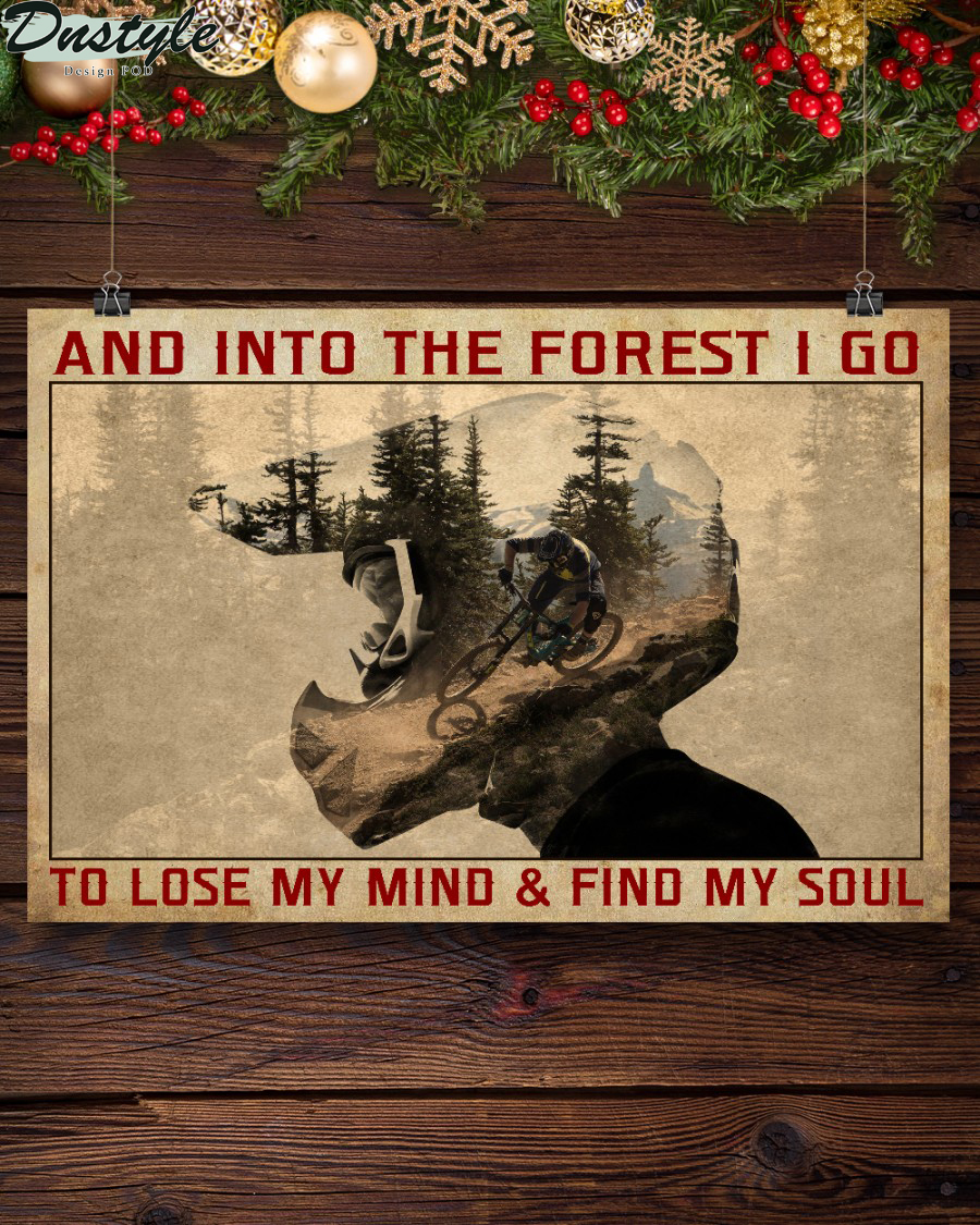 And into the forest I go to lose my mind mountain bike poster 2