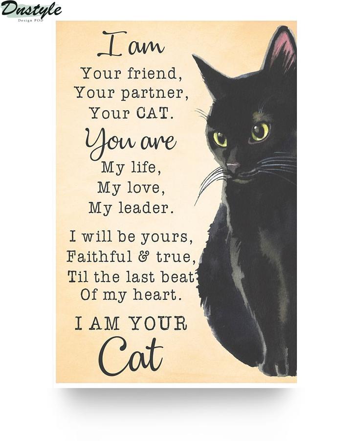Black cat I am your friend your partner your cat poster 1