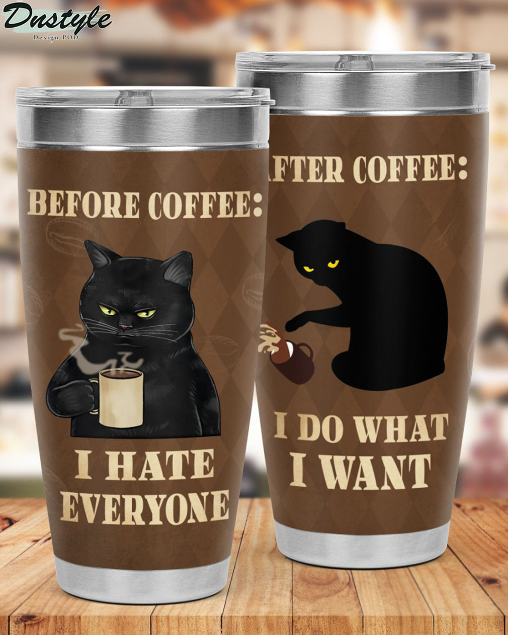 Cat before coffee I hate everyone after coffee I do what I want tumbler 1