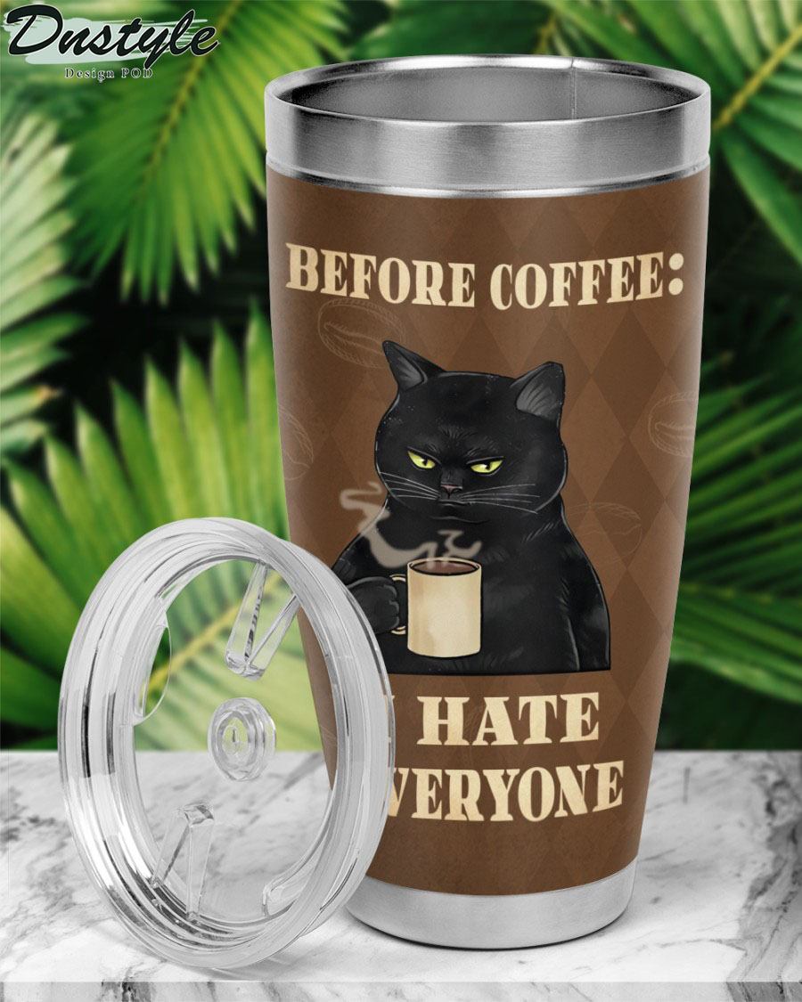 Cat before coffee I hate everyone after coffee I do what I want tumbler 2