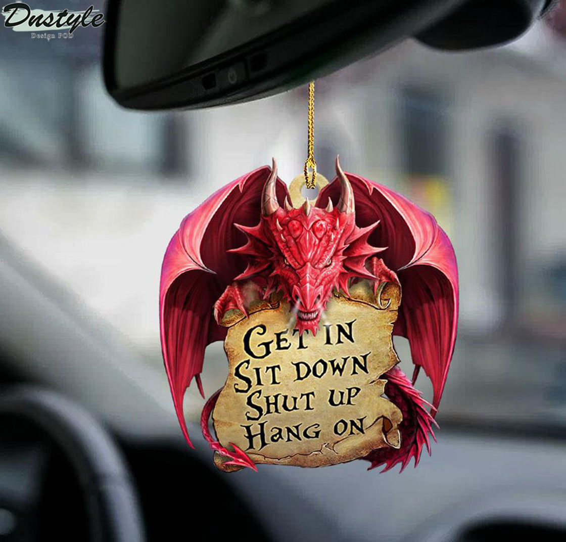 Dragon get in sit down shut up hang on ornament 1