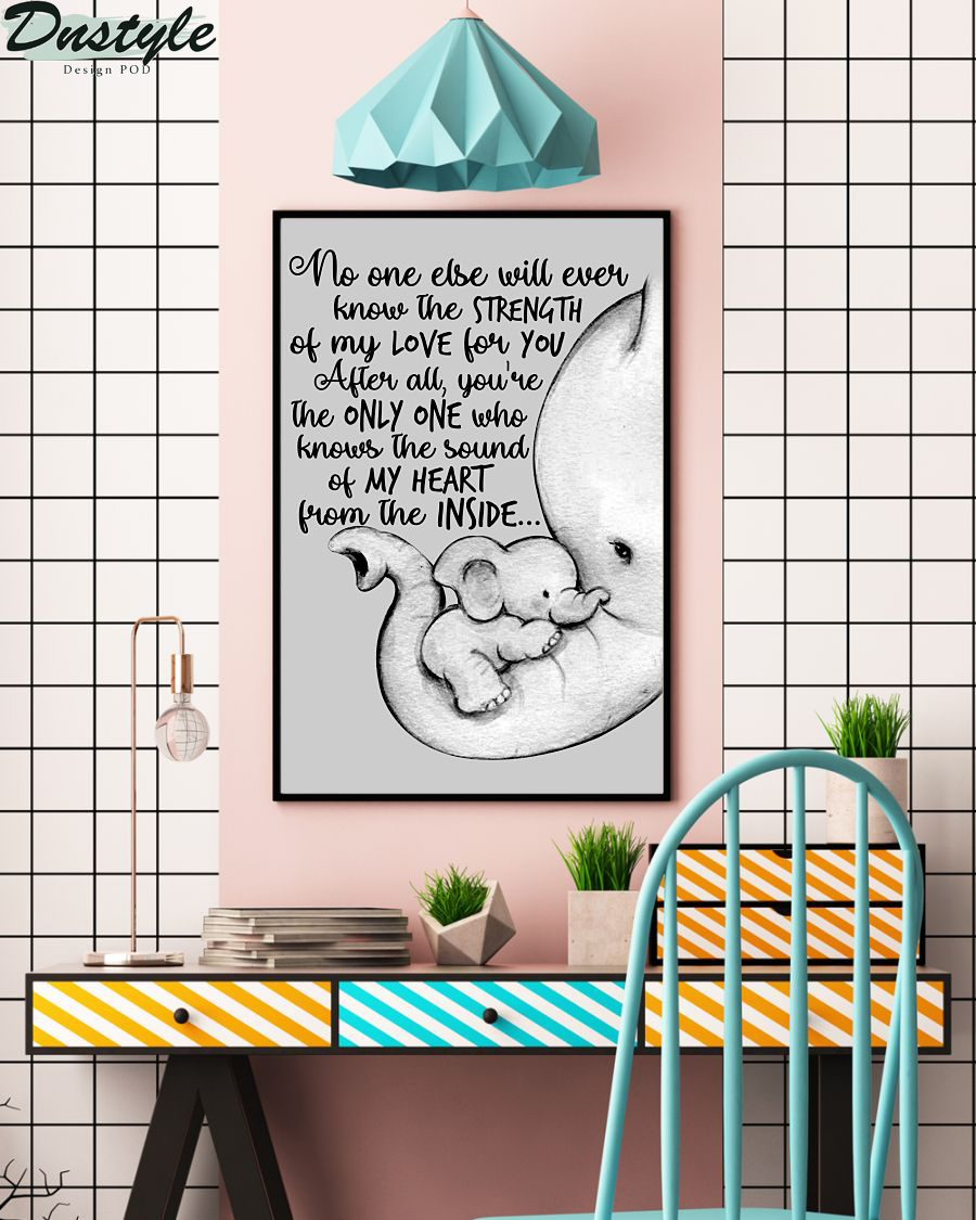 Elephant Life baby and mom no one else will ever know the strength poster 2