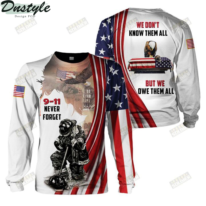 Firefighter 9 11 we don't know them all but we own them all 3d all over printed sweatshirt