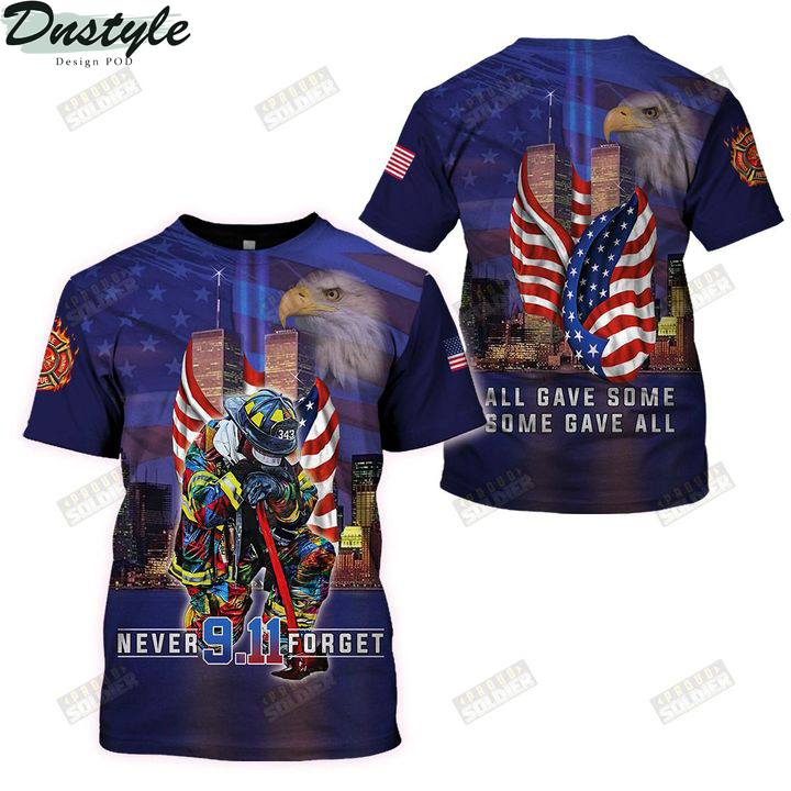 Firefighter 911 never forget all gave some some gave all 3d all over printed t-shirt
