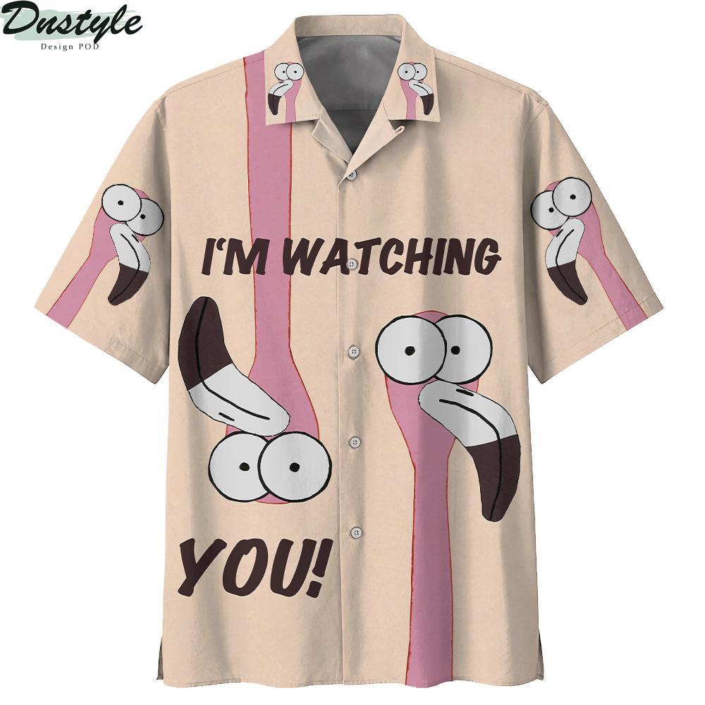 Flamingo I'm watching you hawaiian shirt