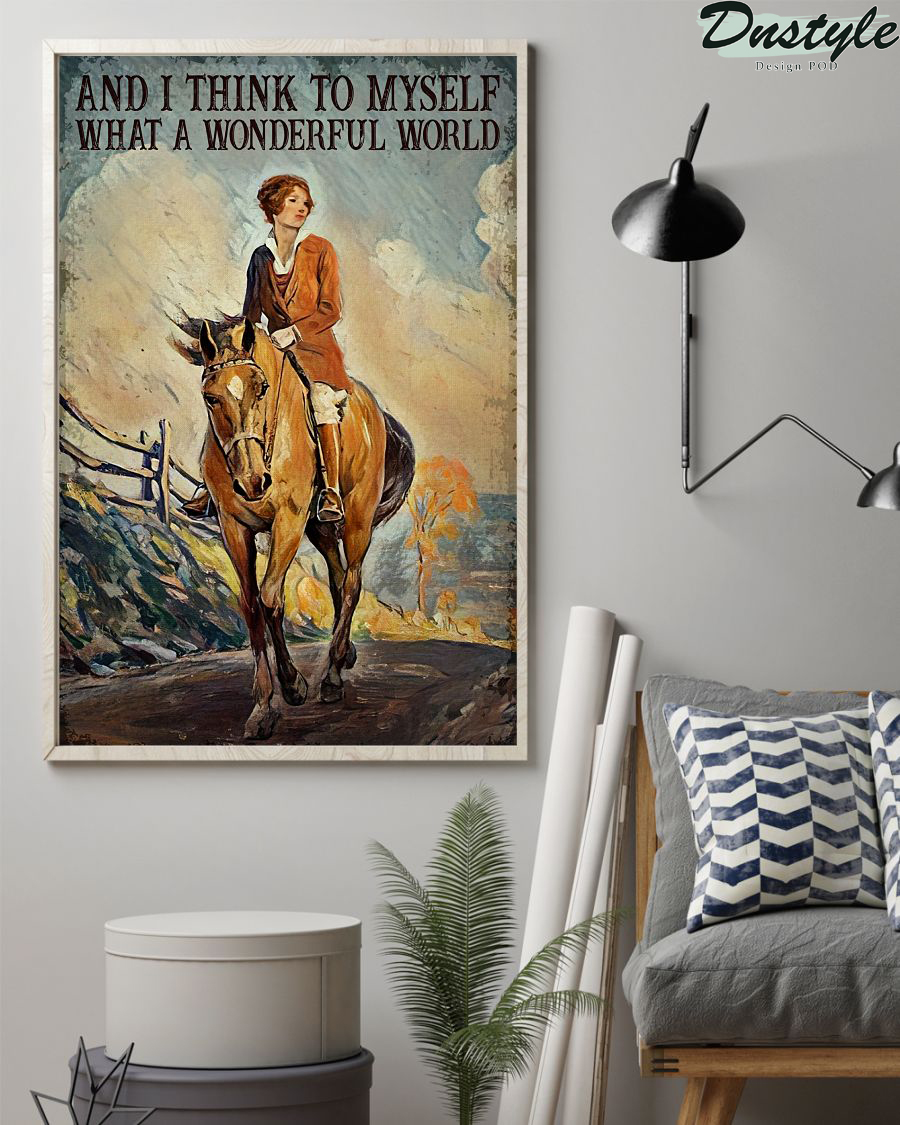 Girl riding horse and i think to myself what a wonderful world poster