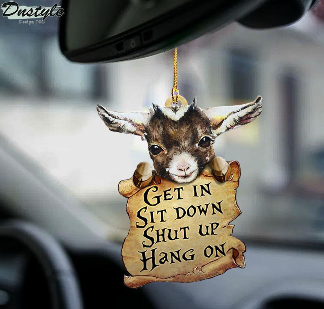 Goat get in sit down shut up hang on ornament