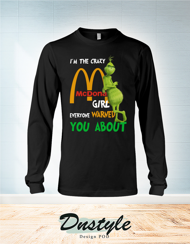 Grumpy I'm The Crazy McDonald Girl Everyone Warned You Abou Long Sleeve