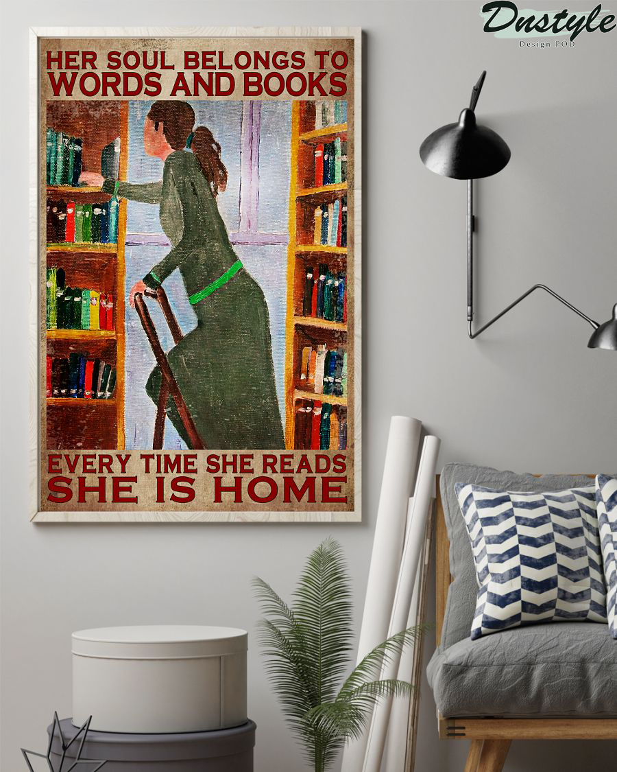 Her soul belongs to words and books every time she reads she is home poster