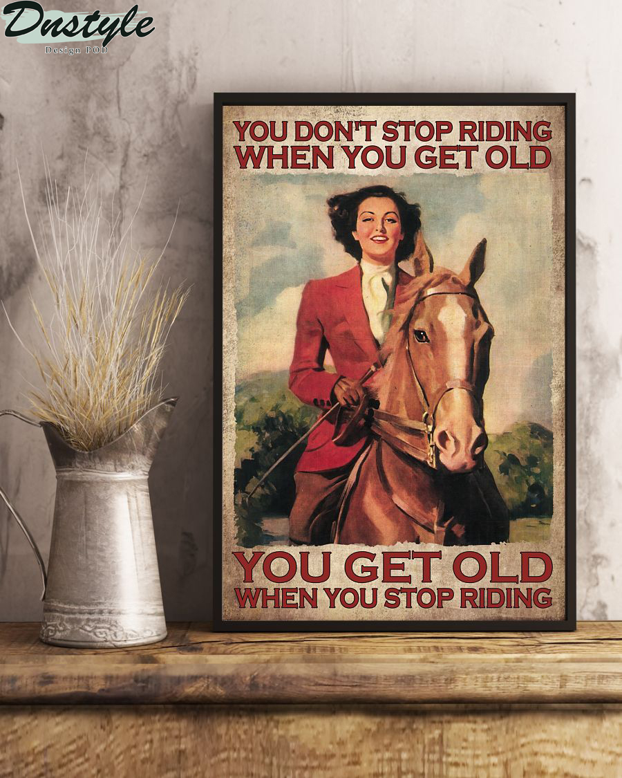 Horse girl you don't stop riding when you get old poster 1