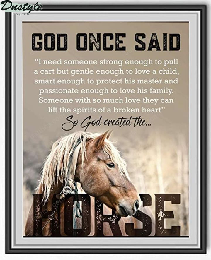 Horse god once said I need someone strong enough poster