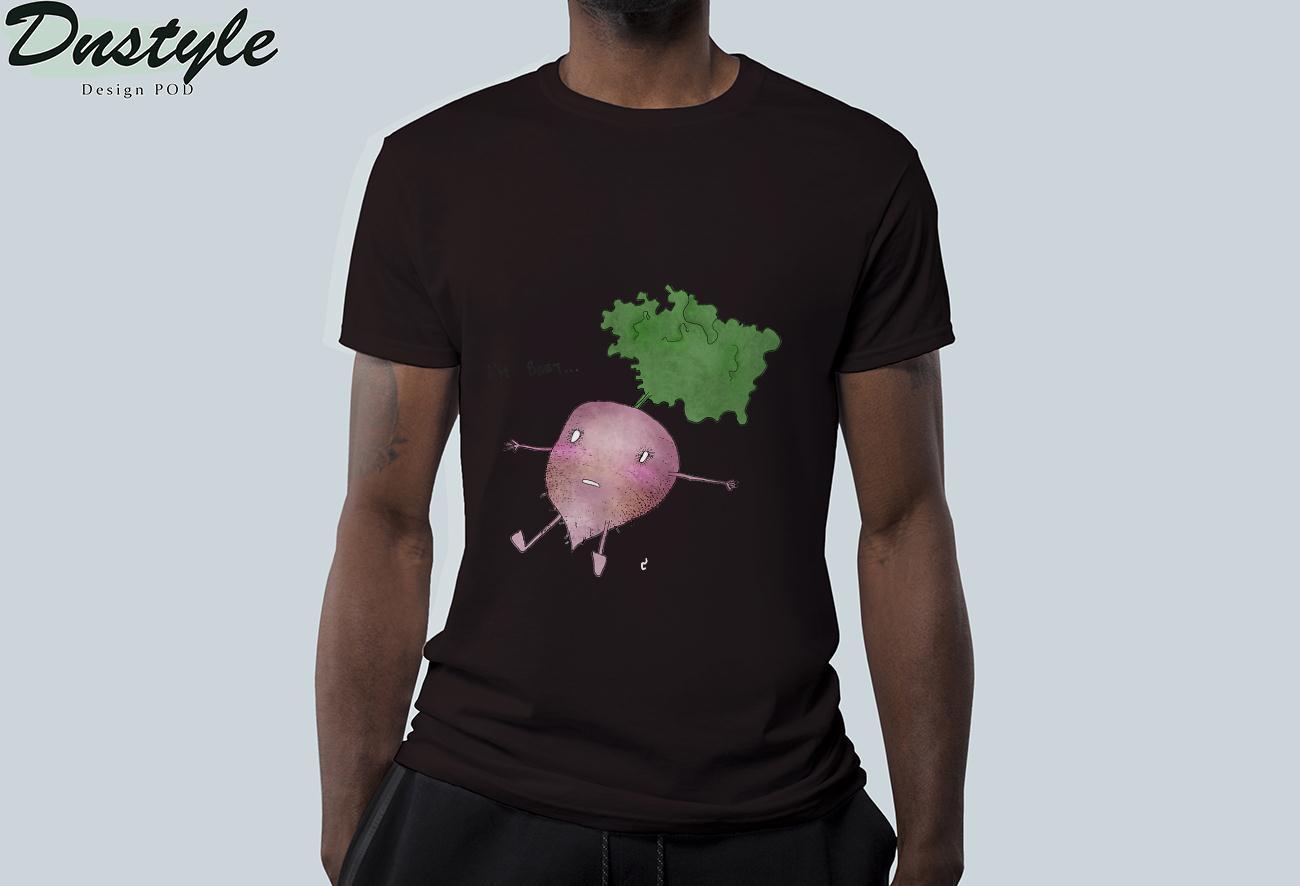 I'm Beet T-Shirt 1