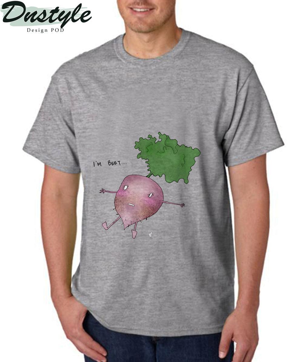 I'm Beet T-Shirt 2