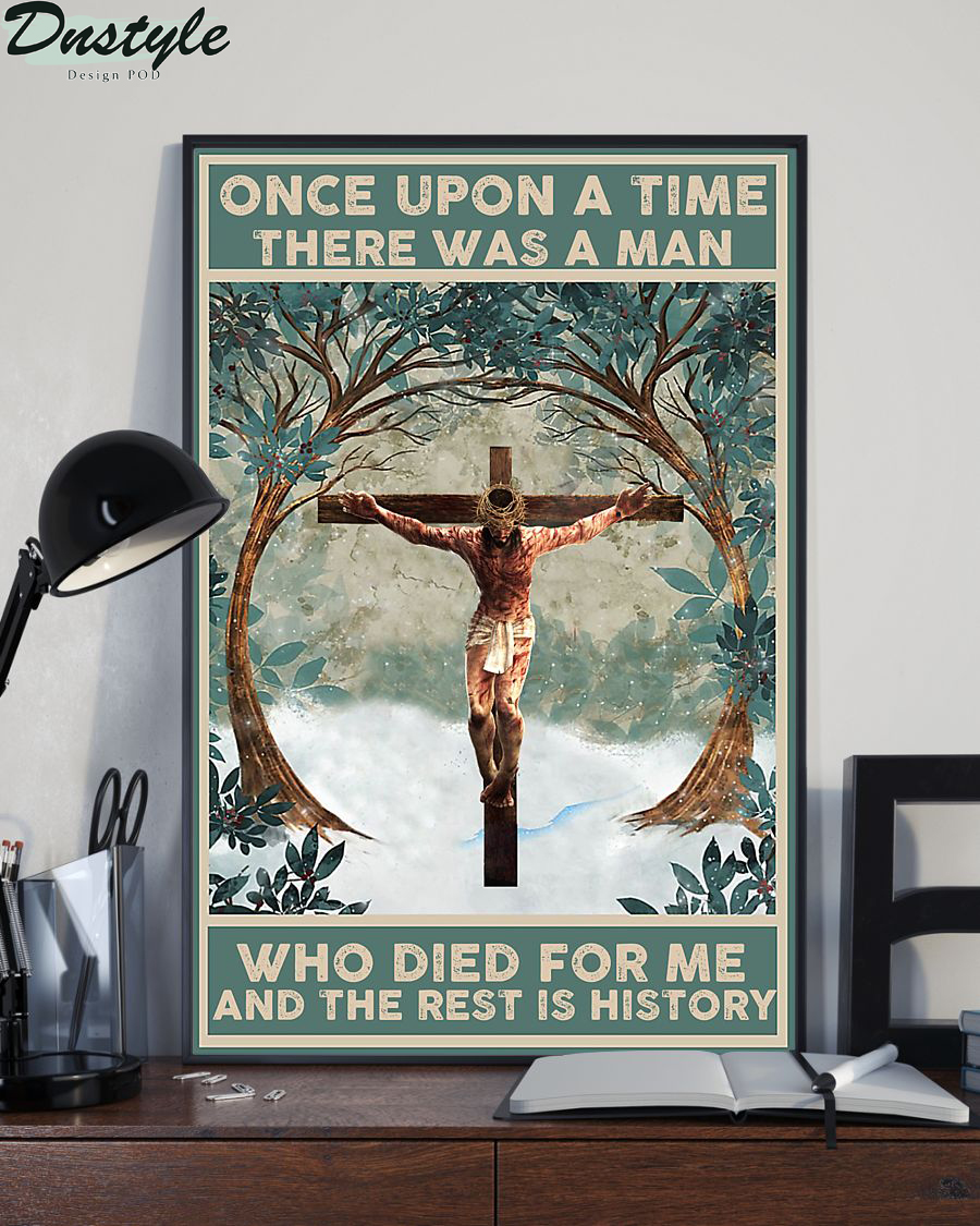 Jesus once upon a time there was a man who died for me poster 1