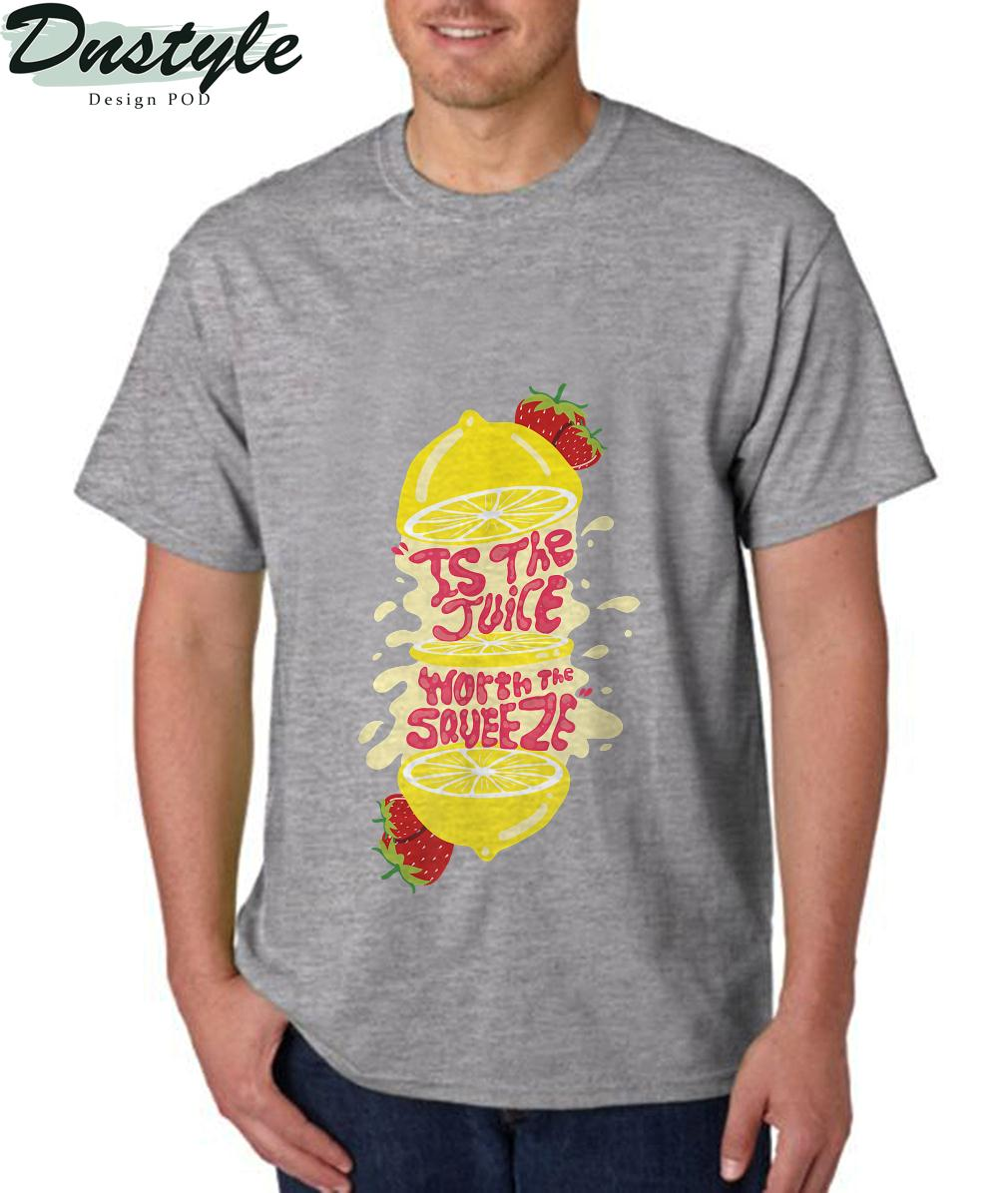Juice worth the squeeze T-Shirt 2